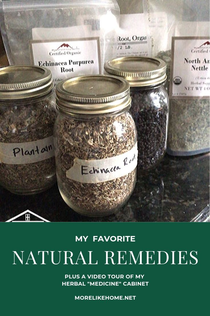 More Like Home Natural Remedy Roundup Plus Video Tour Of Our Diy Herbal Medicine Cabinet