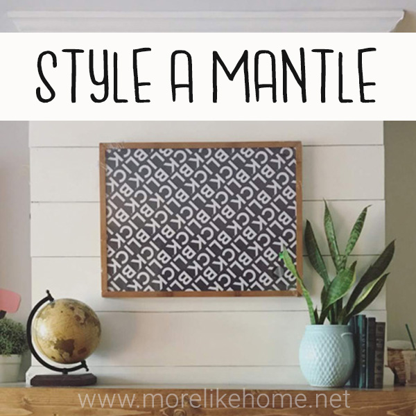 how to style a mantle in four easy steps a foolproof plan